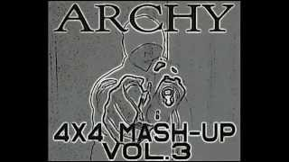 "Bassline / 4x4 - ""Archy - 4x4 Mash Up Vol.3"""