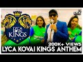 Lyca Kovai Kings Anthem | Karthick | Lyca Kovai Kings