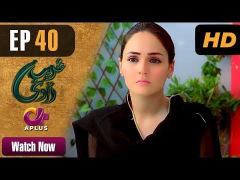 Ghareebzaadi - Episode 40 - A Plus ᴴᴰ Drama