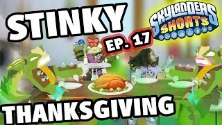 Skylanders Shorts: Episode 17 - A Stinky Thanksgiving! (Dinner w/ Stink Bomb - Swap Force Animation)