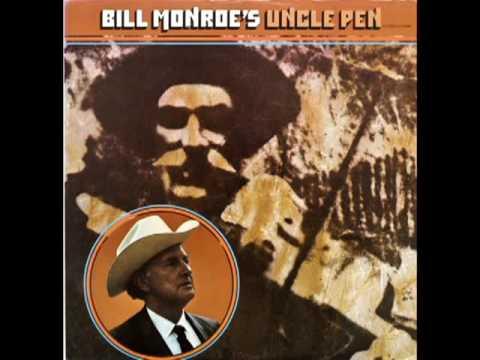 Bill Monroe's Uncle Pen [1972] - Bill Monroe