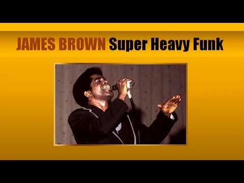 JAMES BROWN Super Heavy Funk