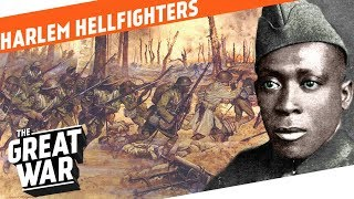 Henry Johnson And The Harlem Hellfighters I WHO DID WHAT IN WW1?