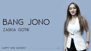 Zaskia Gotik - Bang Jono (Lirik)