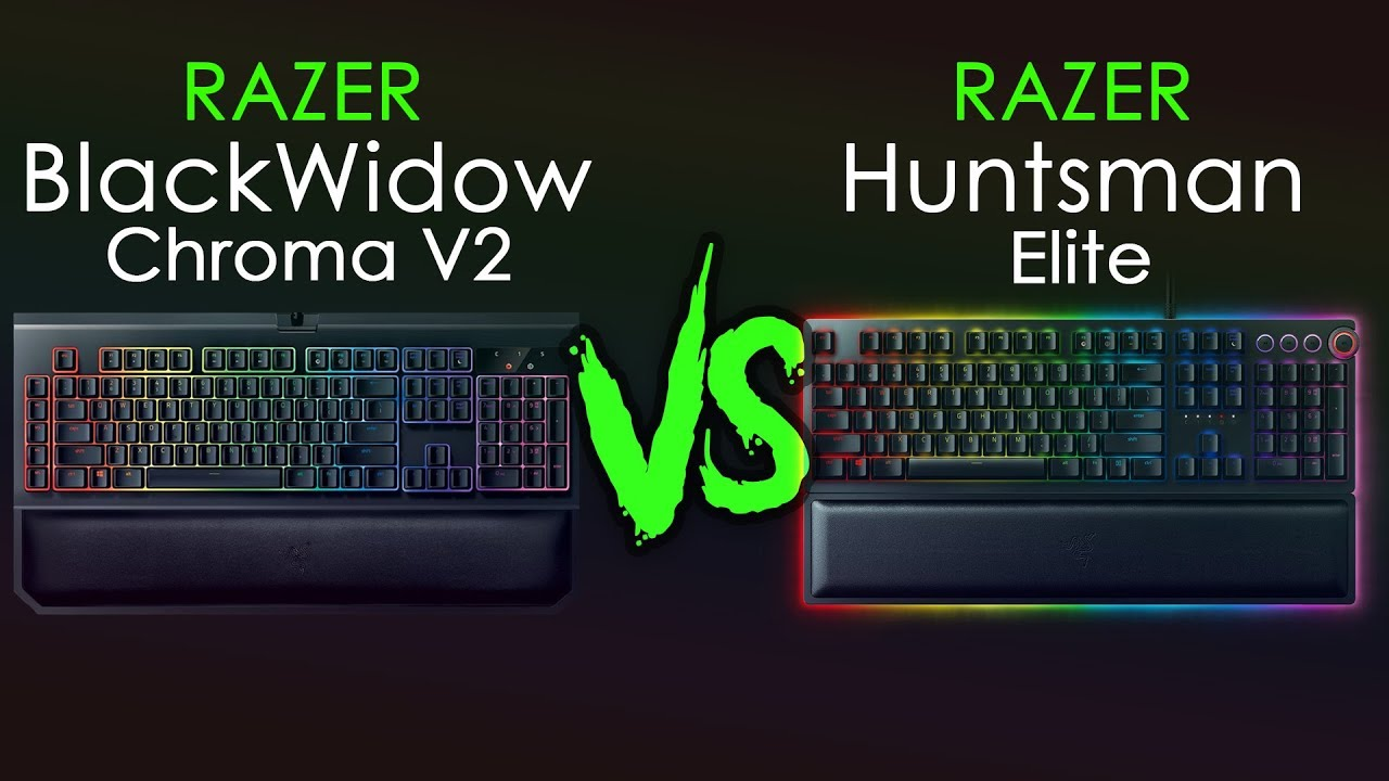 10b1d0b6571 Razer Huntsman Elite vs Razer BlackWidow Chroma V2 - YouTube