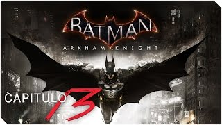 "BATMAN ARKHAM KNIGHT | PC | Capitulo 13 ""La destrucción de Gotham"""