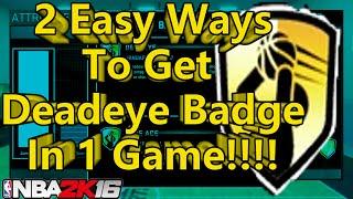 NBA 2k16  How To Get Deadeye Badge EASY (In 1 Game)