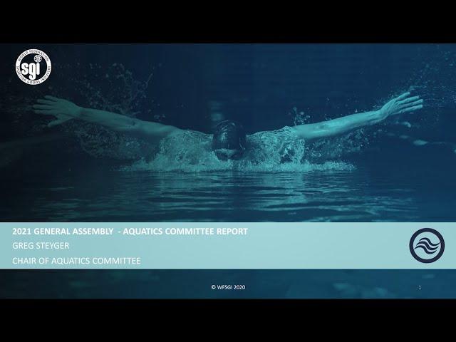 WFSGI General Assembly 2021 - Aquatics Committee Report 2020