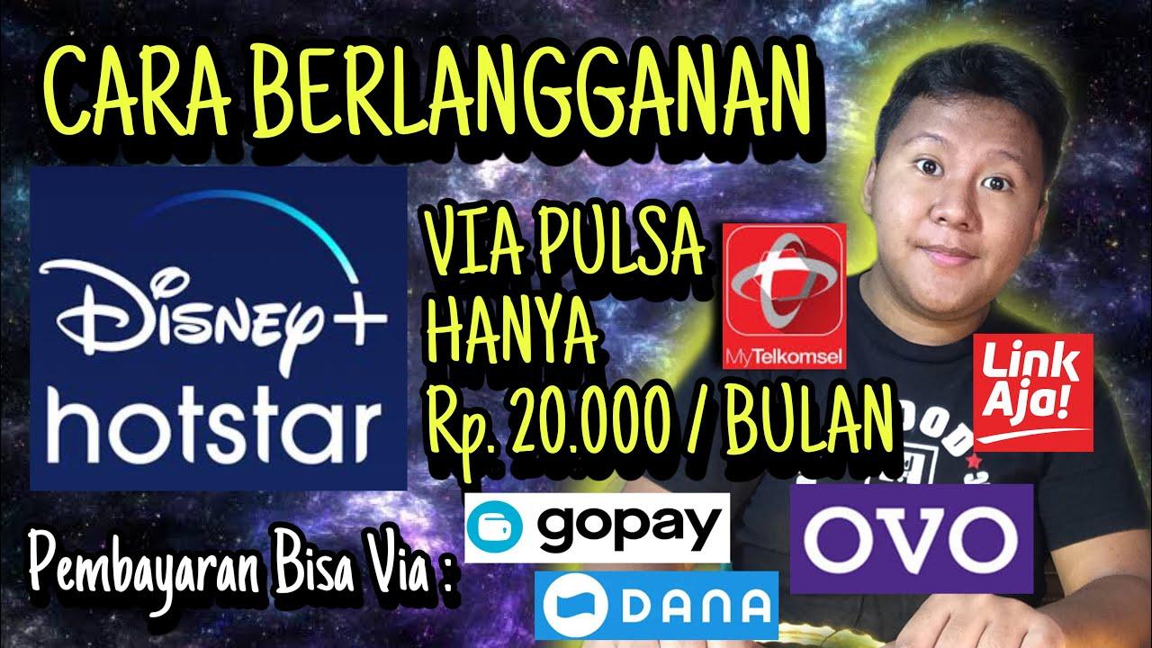 Cara Berlangganan Disney Hotstar Hanya Rp 20 000 Bulan Via Pulsa Telkomsel Ovo Dana Gopay Mudah Youtube