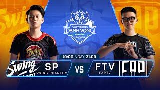 Swing Phantom vs FAPtv   SP vs FTV [Vòng 14 - 21.09] - ĐTDV Mùa Đông 2019