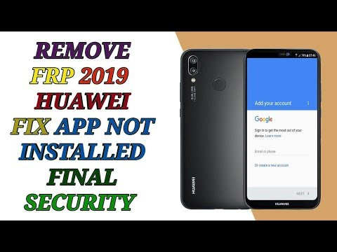 FRP HUAWEI 2019 ● FIX APP NOT INSTALLED ● FINAL SECURITY 2019