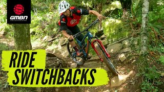 How To Ride Switchback Turns On Your Mountain Bike | MTB Skills