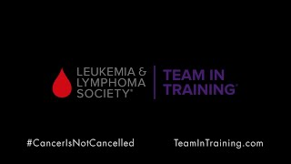 #CancerIsNotCancelled – Team In Training / Leukemia & Lymphoma Society