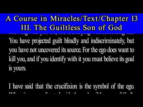 A Course in Miracles Text Ch 13  3 The Guiltless Son of God