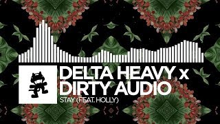 Delta Heavy x Dirty Audio - Stay (feat. HOLLY) [Monstercat Release]