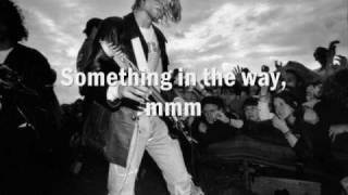 Nirvana - Something In The Way (lyrics)