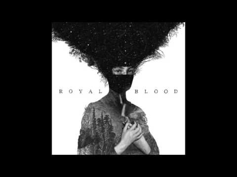 Royal Blood - Royal Blood (2014) [Full Album]