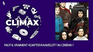 PODCAST Climax - Faut-il vraiment adapter Kaamelott au cinéma ?