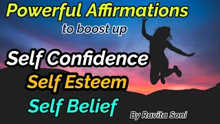 Powerful affirmations for Self Confidence, Self Esteem and  Self belief.