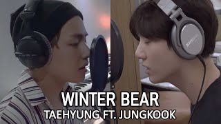 (Imagine) WINTER BEAR - TAEHYUNG FT. JUNGKOOK