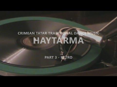 Crimean Tatar Traditional Dance Music - Haytarma   Part 3 - Retro Playlist