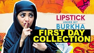 Lipstick Under My Burkha Movie First Day Box Office Collection   Bollywood Tashan