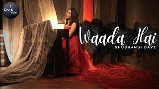 Waada Hai - Female Version   Shubhangi   Arjun Kanungo   Shehnaaz Gill   Latest Song 2020   Rockfarm