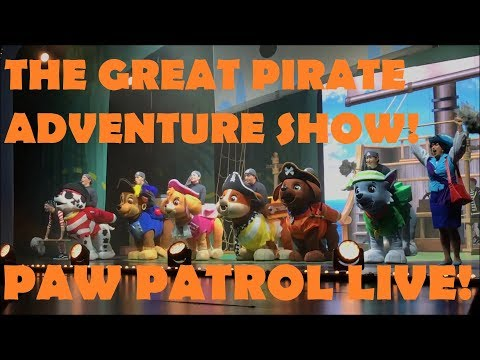 PAW PATROL Live! The Great Pirate Adventure Show!