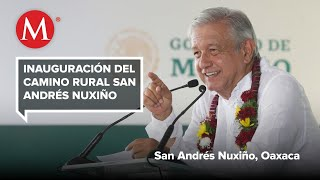 AMLO encabeza la Inauguración del camino rural San Andrés Nuxiño en Oaxaca