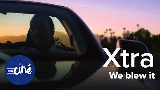 Xtra - We blew it