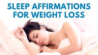 SLEEP Affirmations for WEIGHT LOSS   21 Day Challenge
