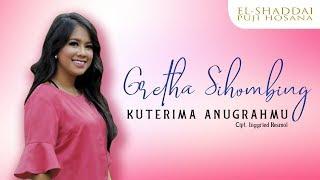 Gretha Sihombing - Kuterima AnugrahMu (Official Music Video)