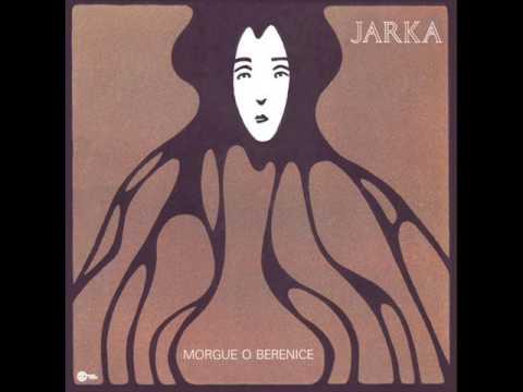 Jarka - Morgue O Berenice (1972) - FULL ALBUM