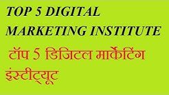 TOP 5 DIGITAL MARKETING INSTITUTE IN DELHI
