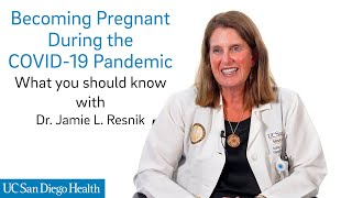 Becoming Pregnant During the COVID-19 Pandemic