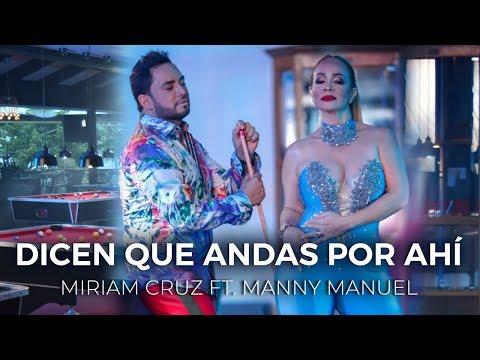 Miriam Cruz ft Manny Manuel - Dicen que andas por ahí