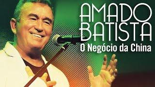 Amado Batista - O Negócio da China (CD Oficial)