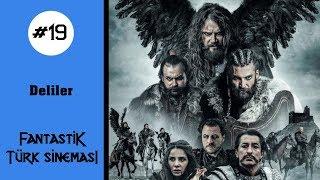 Fantastik Türk Sineması #19 - DELİLER // SPOILERLI İNCELEME!!!