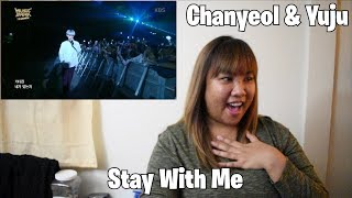 //REACTION// Chanyeol & Yuju: Stay With Me [Music Bank 09.02.17]