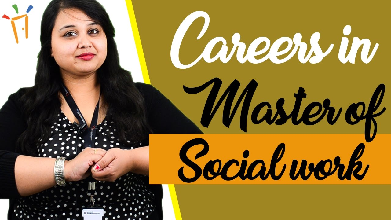 Careers in Master of Social Work – MSW, master's degree, Scope for candidates, Eligibility