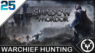 WARCHIEF HUNTING | Middle-Earth Shadow of Mordor | 25