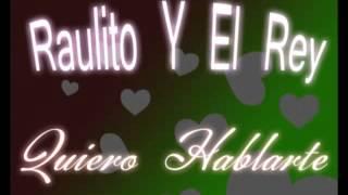 QUIERO HABLARTE RAULITO Y EL REY PASEOS VALLENATOS