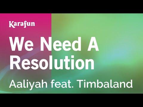 Karaoke We Need A Resolution - Aaliyah *