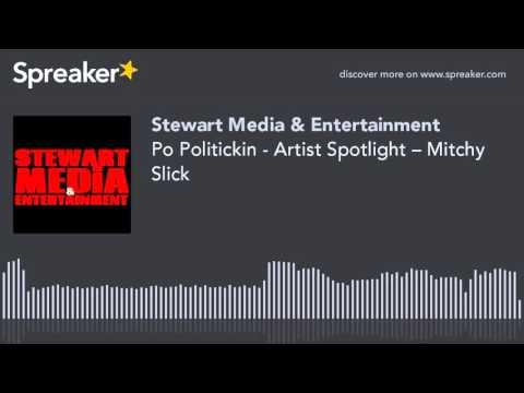 Po Politickin - Artist Spotlight – Mitchy Slick