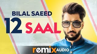 12 Saal (Audio Remix) | Bilal Saeed | Twelve | Latest Punjabi Songs 2019 | Speed Records