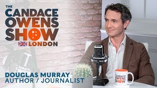 The Candace Owens Show: Douglas Murray