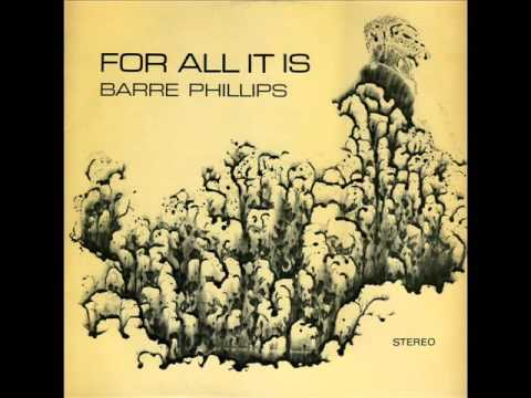Barre Phillips - For All It Is 1971 (FULL ALBUM)