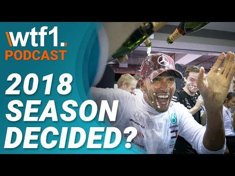 Was The Singapore GP The End Of The 2018 Title Battle? | WTF1 Podcast #15