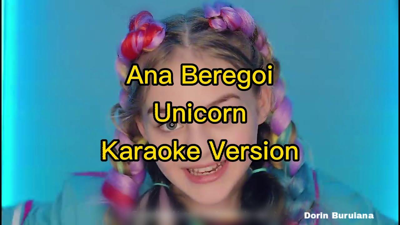 Ana Beregoi - Unicorn (Karaoke Version)