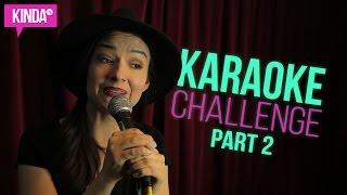 Karaoke Challenge Part 2   KindaTV ft. Natasha Negovanlis